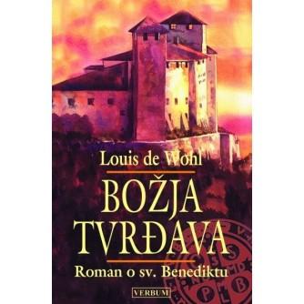 Louis De Wohl: Božja tvrđava: Roman o Sv. Benediktu